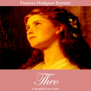 Theo by Burnett, Frances Hodgson