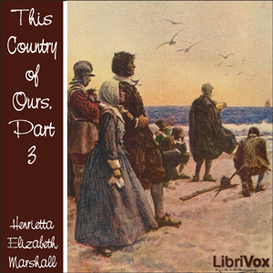This Country of Ours, Part 3 by Marshall, Henrietta Elizabeth