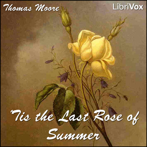 Tis the Last Rose of Summer by Moore, Thomas