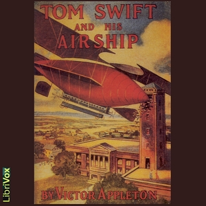 Tom Swift and his Airship by Appleton, Victor