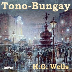 Tono-Bungay by Wells, H. G.