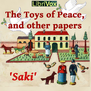 Toys of Peace, The by Saki