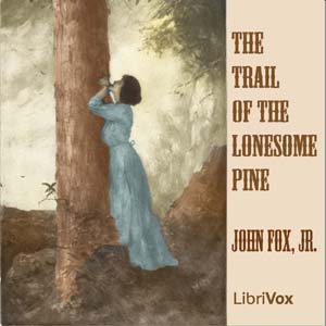 Trail of the Lonesome Pine, The by Fox, John, Jnr.