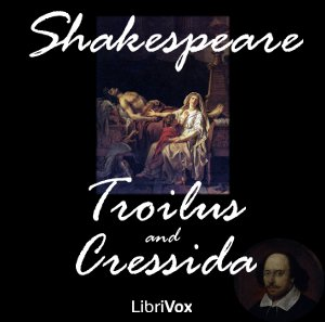 Troilus and Cressida by Shakespeare, William