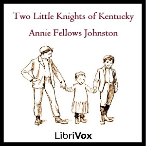 Two Little Knights of Kentucky by Johnston, Annie Fellows