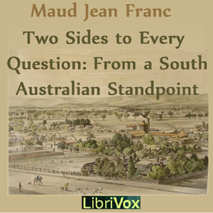 Two Sides To Every Question: From A Sout... by Franc, Maud Jean