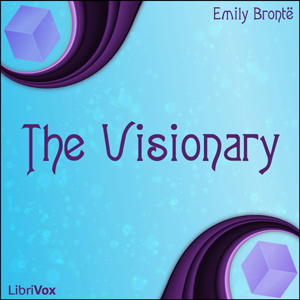 Visionary, The by Brontë, Emily