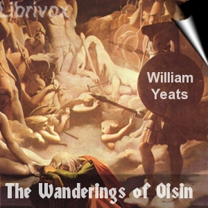 Wanderings of Oisin, The by Yeats, William Butler