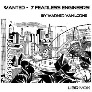 Wanted - 7 Fearless Engineers! by Van Lorne, Warner
