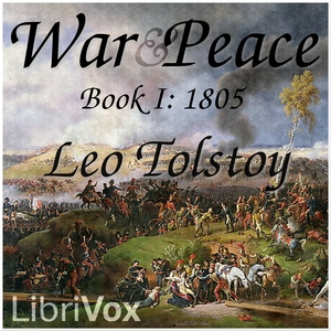 War and Peace, Book 01: 1805 by Tolstoy, Leo