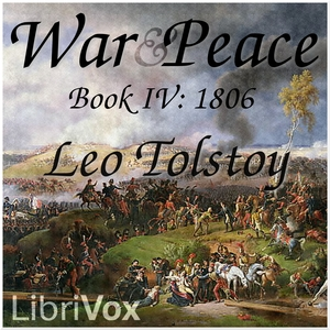 War and Peace, Book 04: 1806 by Tolstoy, Leo