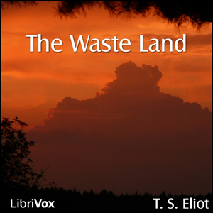 Waste Land, The (version 3) by Eliot, T. S.