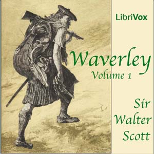 Waverley, Volume 1 by Scott, Walter, Sir