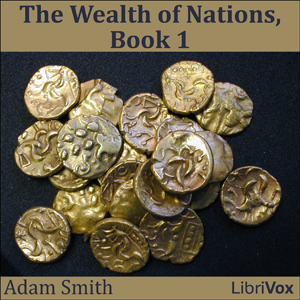 Wealth of Nations, Book 1, The by Smith, Adam
