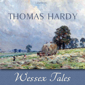 Wessex Tales by Hardy, Thomas