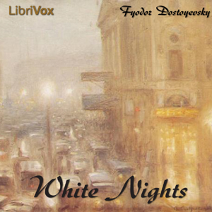 Белые ночи (White Nights) by Dostoyevsky, Fyodor