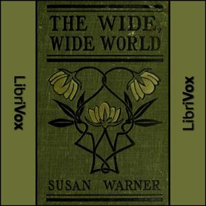 Wide, Wide World, The by Warner, Susan