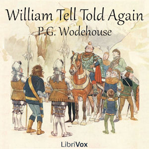 William Tell Told Again by Wodehouse, P. G.