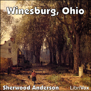 Winesburg, Ohio by Anderson, Sherwood