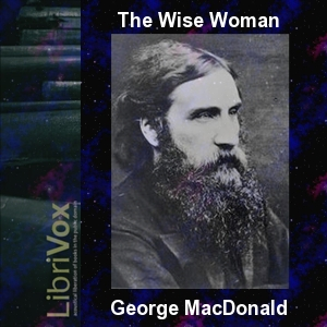 Wise Woman, The by MacDonald, George