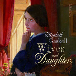Wives and Daughters (solo version) by Gaskell, Elizabeth