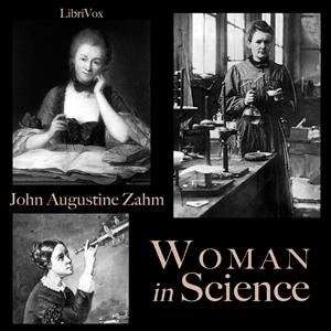Woman in Science by Zahm, John Augustine