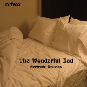 Wonderful Bed, The by Knevels, Gertrude