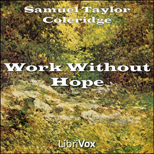 Work without Hope by Coleridge, Samuel Taylor