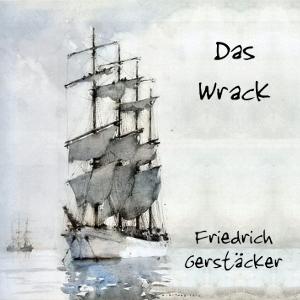 Wrack, Das by Gerstäcker, Friedrich