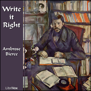 Write it Right : Chapter 05 - Write It R... Volume Chapter 05 - Write It Right by Bierce, Ambrose