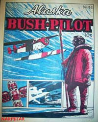 Alaska Bush Pilot : Issue 1 Volume Issue 1 by Alaska Bush Pilot