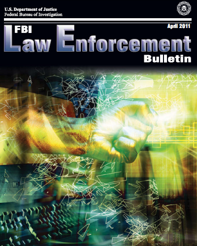 Fbi Law Enforcement Bulletin, April 2011... by Pinnizzoto, Anthony