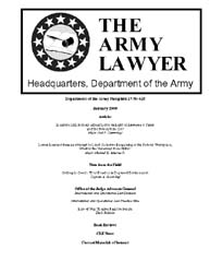 The Army Lawyer : January 2009 ; Da Pam ... Volume January 2009 ; DA PAM 27-50-428 by Alcala, Ronald T. P.