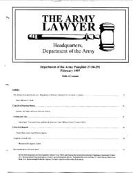 The Army Lawyer : February 1997 ; Da Pam... Volume February 1997 ; DA PAM 27-50-289 by Alcala, Ronald T. P.