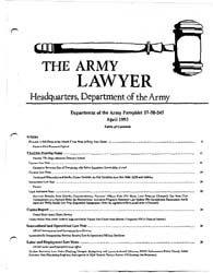 The Army Lawyer : April 1993 ; Da Pam 27... Volume April 1993 ; DA PAM 27-50-244 by Alcala, Ronald T. P.