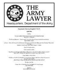 The Army Lawyer : April 2004 ; Da Pam 27... Volume April 2004 ; DA PAM 27-50-371 by Alcala, Ronald T. P.