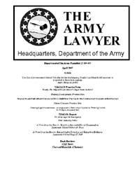 The Army Lawyer : April 2007 ; Da Pam 27... Volume April 2007 ; DA PAM 27-50-407 by Alcala, Ronald T. P.