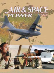 Air and Space Power Journal : Fall 2004 Volume 18, Issue 3 by Cain, Anthony C.