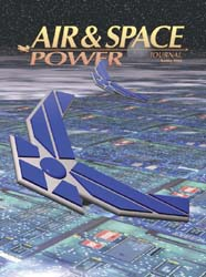 Air and Space Power Journal : Spring 200... Volume 18, Issue 1 by Cain, Anthony C.