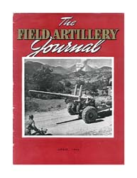 The Field Artillery Journal : April 1944 Volume April 1944 by Coleman, John E.