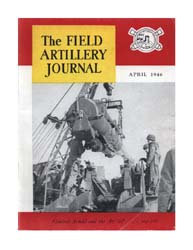 The Field Artillery Journal : April 1946 Volume April 1946 by Coleman, John E.