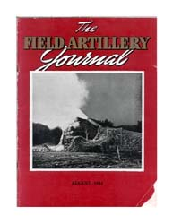 The Field Artillery Journal : August 194... Volume August 1944 by Coleman, John E.
