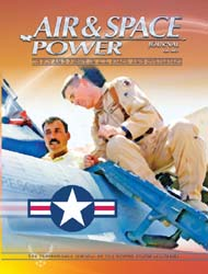 Air and Space Power Journal : Fall 2007 Volume 21, Issue 3 by Cain, Anthony C.
