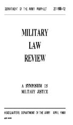 Military Law Review : April 1961 ; Volum... by Department of the Army, Headquarters