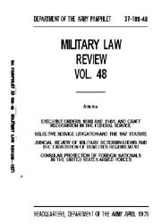 Military Law Review : April 1970 ; Volum... by Department of the Army, Headquarters