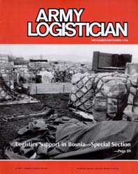 Army Logistician; November-December 1996 Volume 28, Issue 6 by Speights, Terry R.