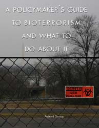 A Policymaker's Guide to Bioterrorism an... Volume CTNSP; December 2010 by Danzig, Richard