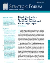 Private Contractors in Conflict Zones : ... Volume Strategic Forum 260; October 2010 by Hammes, T. X.