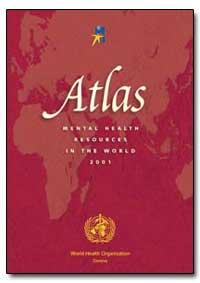 World Health Organization : Year 2001 ; ... by Shekhar Saxena, Dr.