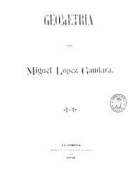 Biblioteca Hispanica : Geometry1891 by Gandara Lopez, Miguel